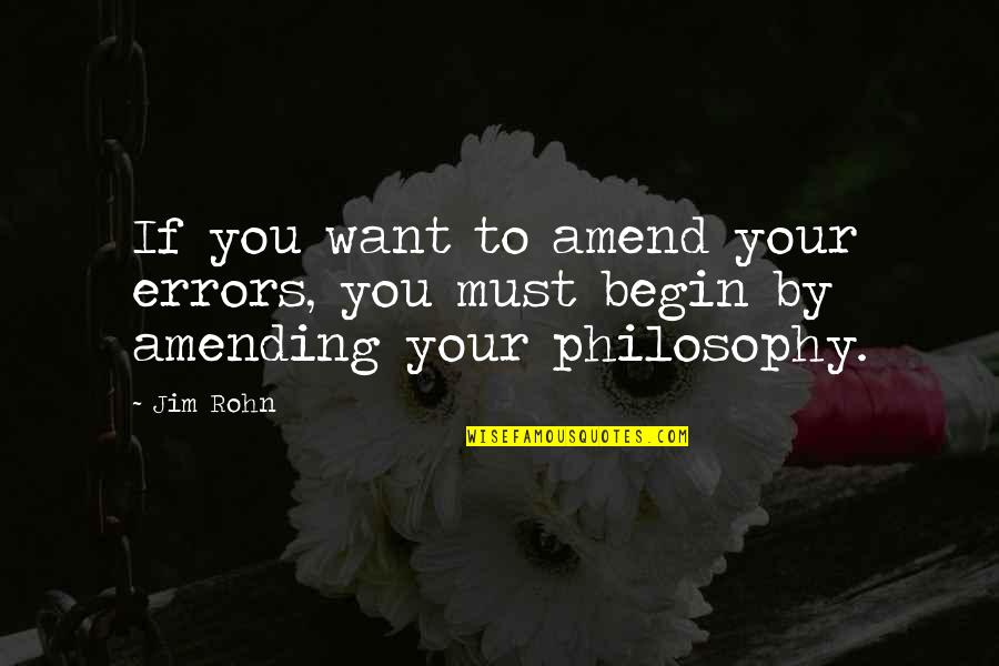 Amending Quotes By Jim Rohn: If you want to amend your errors, you