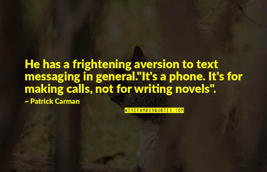 America In The Kite Runner Quotes By Patrick Carman: He has a frightening aversion to text messaging