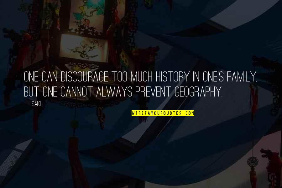 America In The Kite Runner Quotes By Saki: One can discourage too much history in one's