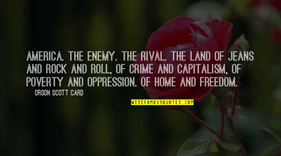 America Land Of Freedom Quotes By Orson Scott Card: America. The enemy. The rival. The land of