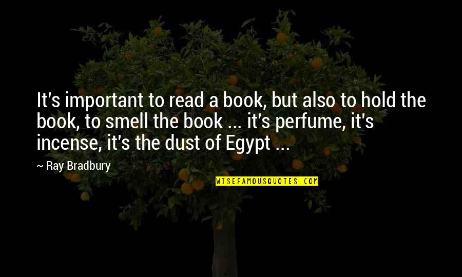 American Bluff Quotes By Ray Bradbury: It's important to read a book, but also