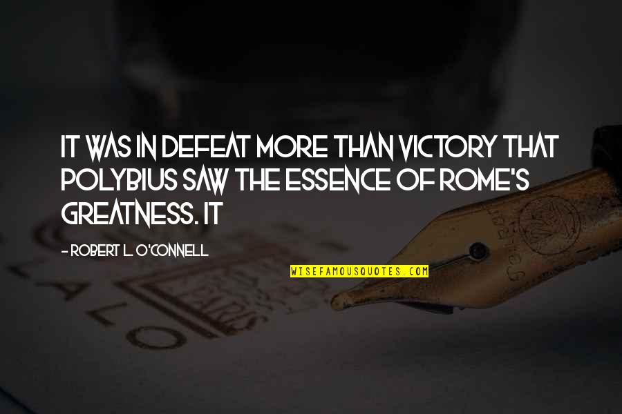 American Bluff Quotes By Robert L. O'Connell: it was in defeat more than victory that
