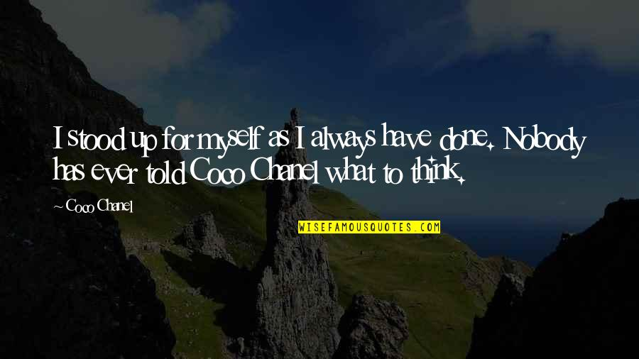 American Dad Klaus Heissler Quotes By Coco Chanel: I stood up for myself as I always