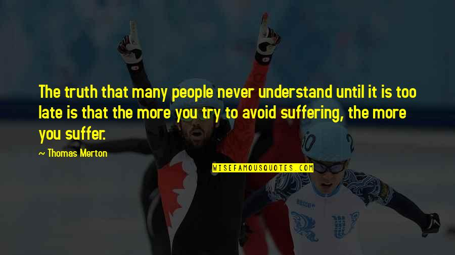American Pie The Wedding Best Quotes By Thomas Merton: The truth that many people never understand until