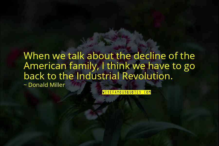 American Revolution Quotes By Donald Miller: When we talk about the decline of the