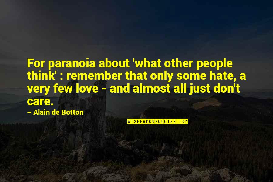 American Sniper Famous Quotes By Alain De Botton: For paranoia about 'what other people think' :