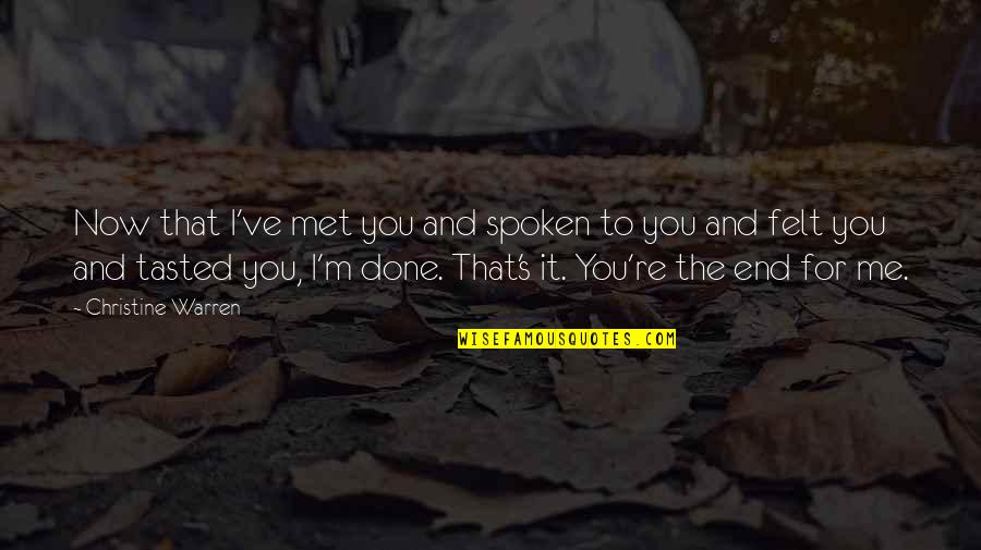 Americnns Quotes By Christine Warren: Now that I've met you and spoken to