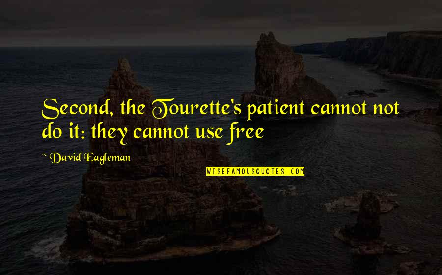 Amf Movie Quotes By David Eagleman: Second, the Tourette's patient cannot not do it: