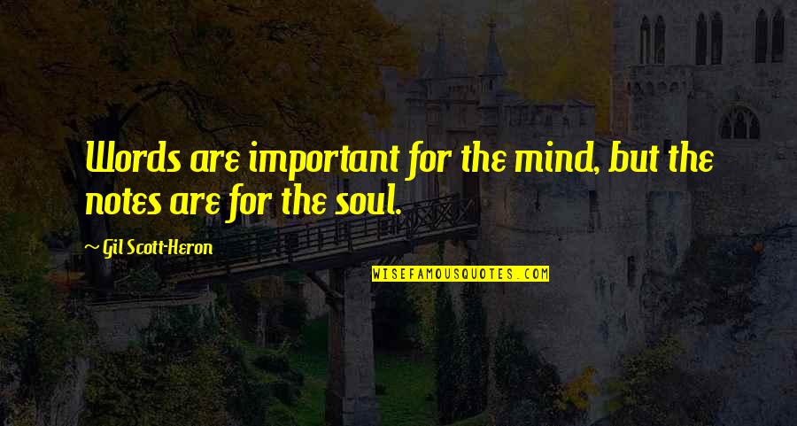 Amf Movie Quotes By Gil Scott-Heron: Words are important for the mind, but the