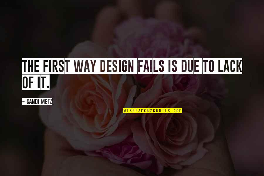 Amicable Separation Quotes By Sandi Metz: The first way design fails is due to