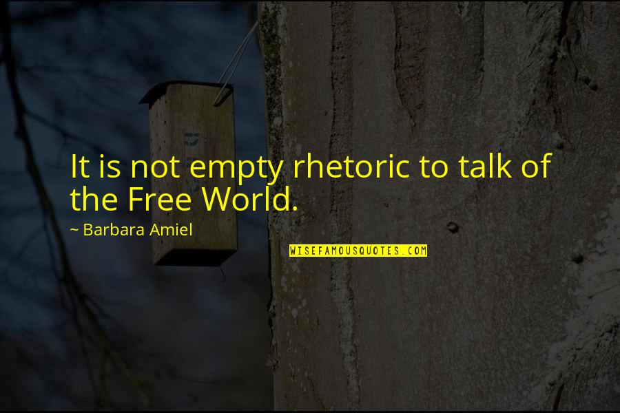 Amiel Quotes By Barbara Amiel: It is not empty rhetoric to talk of