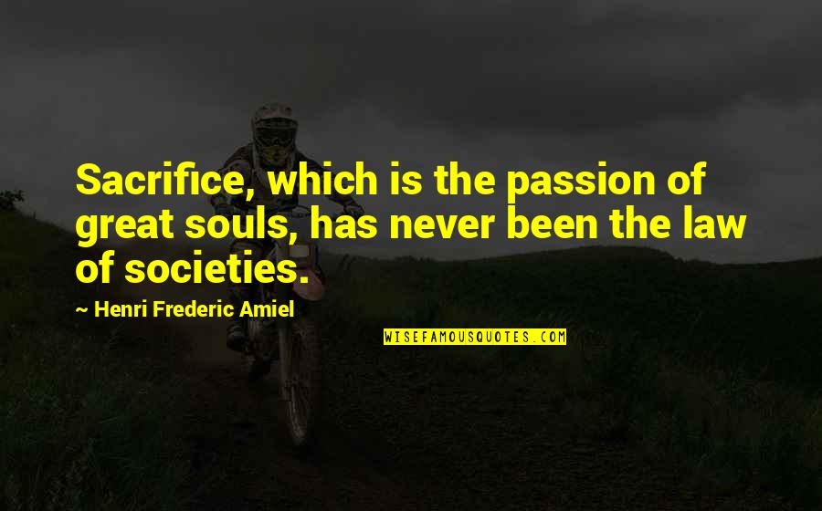 Amiel Quotes By Henri Frederic Amiel: Sacrifice, which is the passion of great souls,