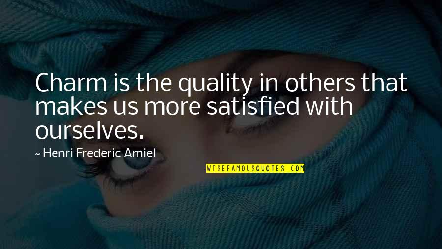 Amiel Quotes By Henri Frederic Amiel: Charm is the quality in others that makes