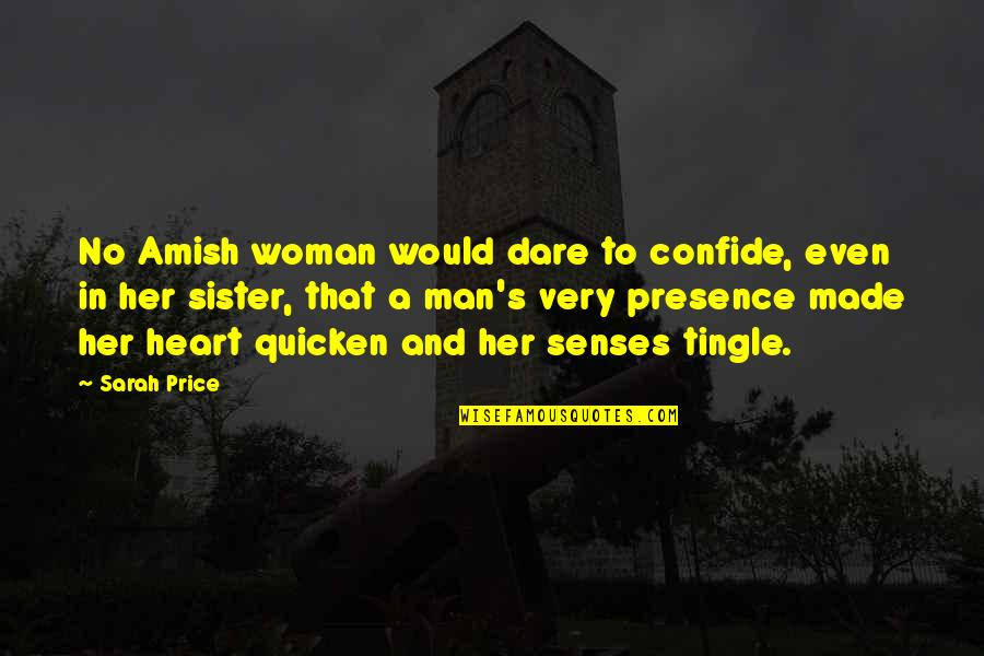 Amish Love Quotes By Sarah Price: No Amish woman would dare to confide, even