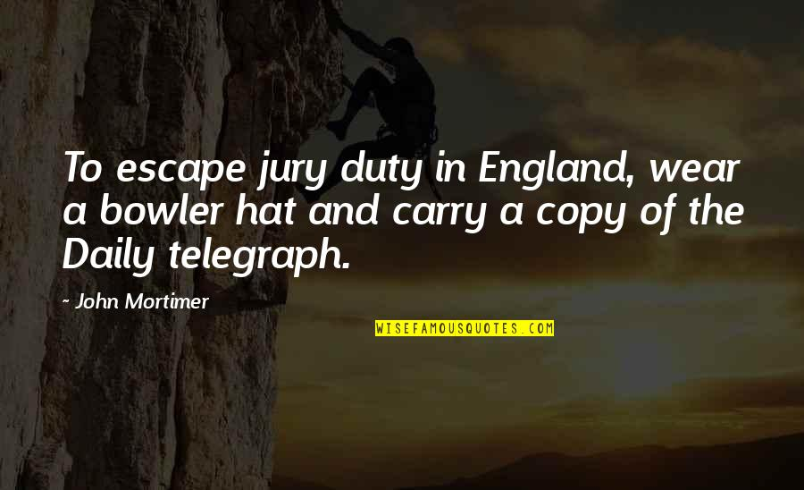 Amman Jordan Quotes By John Mortimer: To escape jury duty in England, wear a