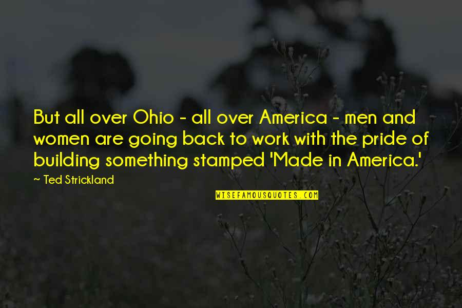 Ammarra Quotes By Ted Strickland: But all over Ohio - all over America