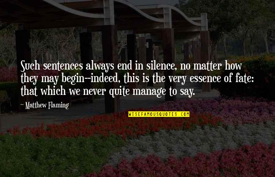 Ammon Mcneely Quotes By Matthew Flaming: Such sentences always end in silence, no matter