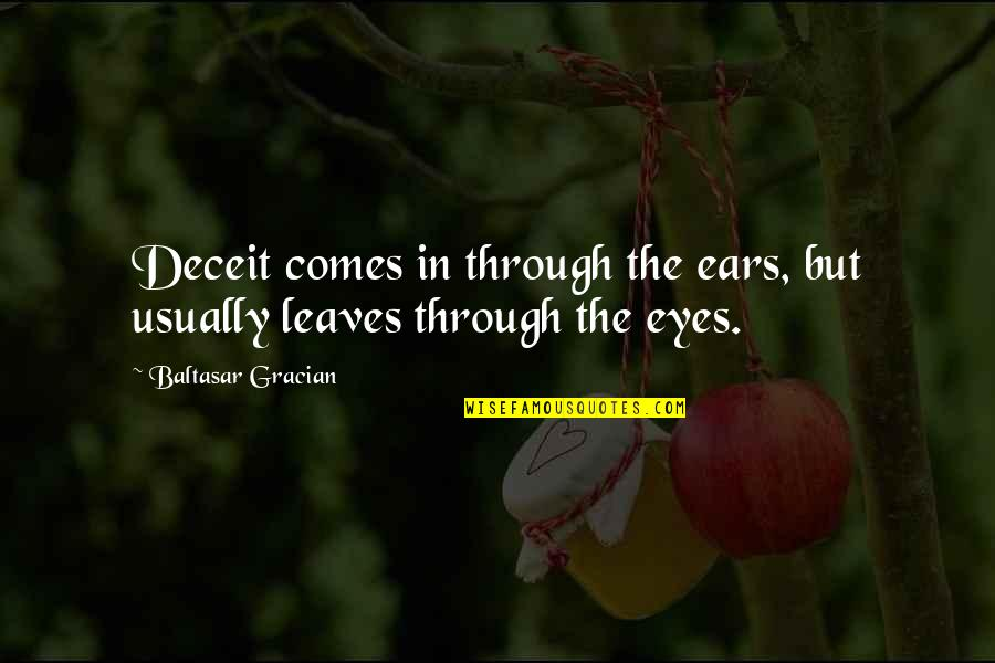 Ammount Quotes By Baltasar Gracian: Deceit comes in through the ears, but usually