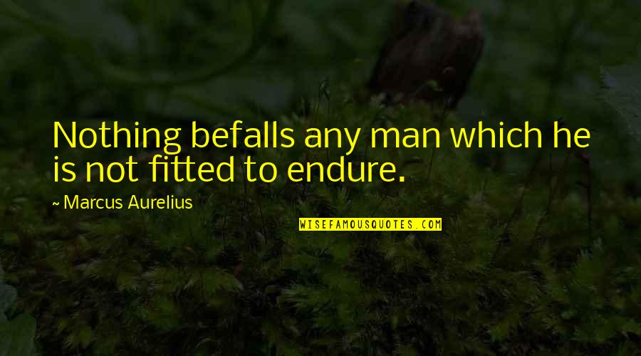 Amphetamine Quotes By Marcus Aurelius: Nothing befalls any man which he is not