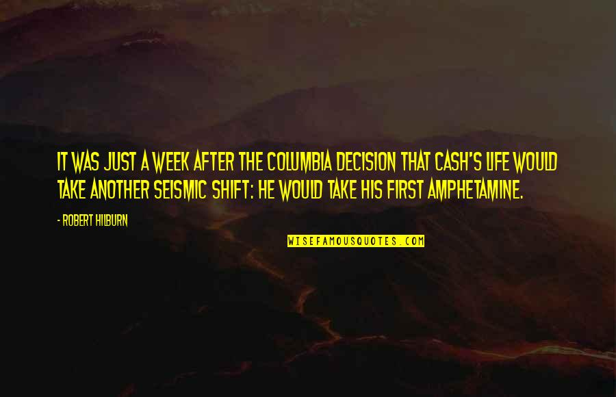Amphetamine Quotes By Robert Hilburn: It was just a week after the Columbia