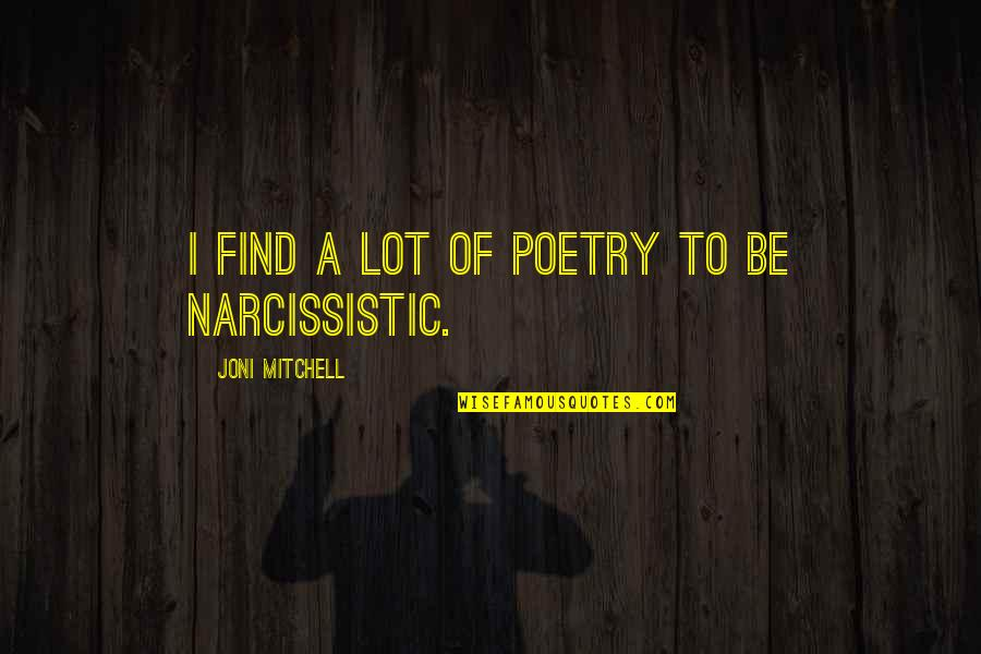 Amster Quotes By Joni Mitchell: I find a lot of poetry to be