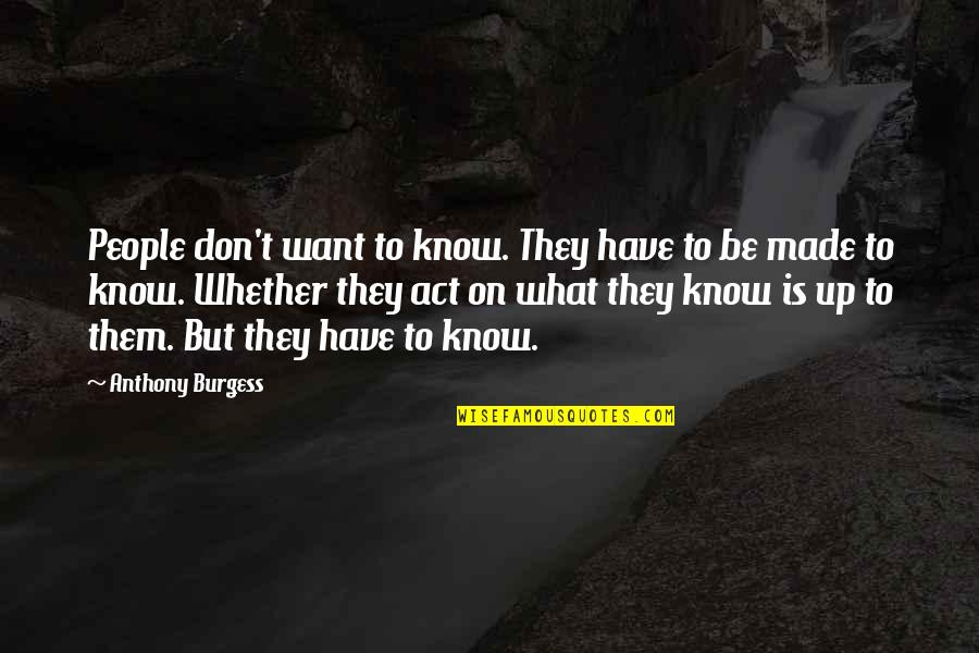 Amsterdam Funny Quotes By Anthony Burgess: People don't want to know. They have to