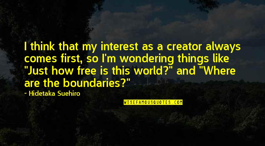 Amsterdam Funny Quotes By Hidetaka Suehiro: I think that my interest as a creator