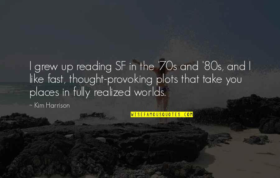 Amsterdam Funny Quotes By Kim Harrison: I grew up reading SF in the '70s