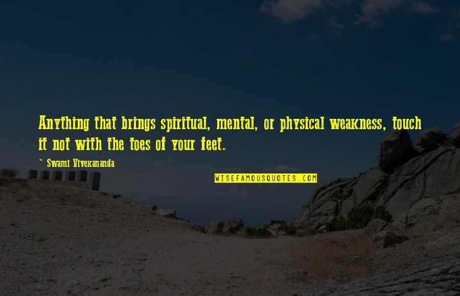 Amsterdam Funny Quotes By Swami Vivekananda: Anything that brings spiritual, mental, or physical weakness,