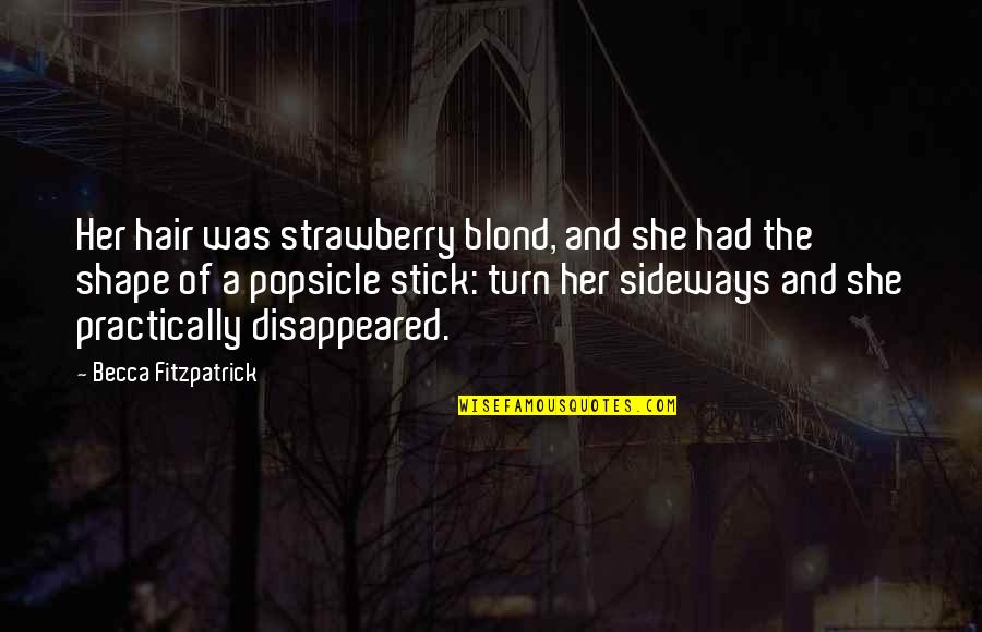 Amsterdam Quotes Quotes By Becca Fitzpatrick: Her hair was strawberry blond, and she had
