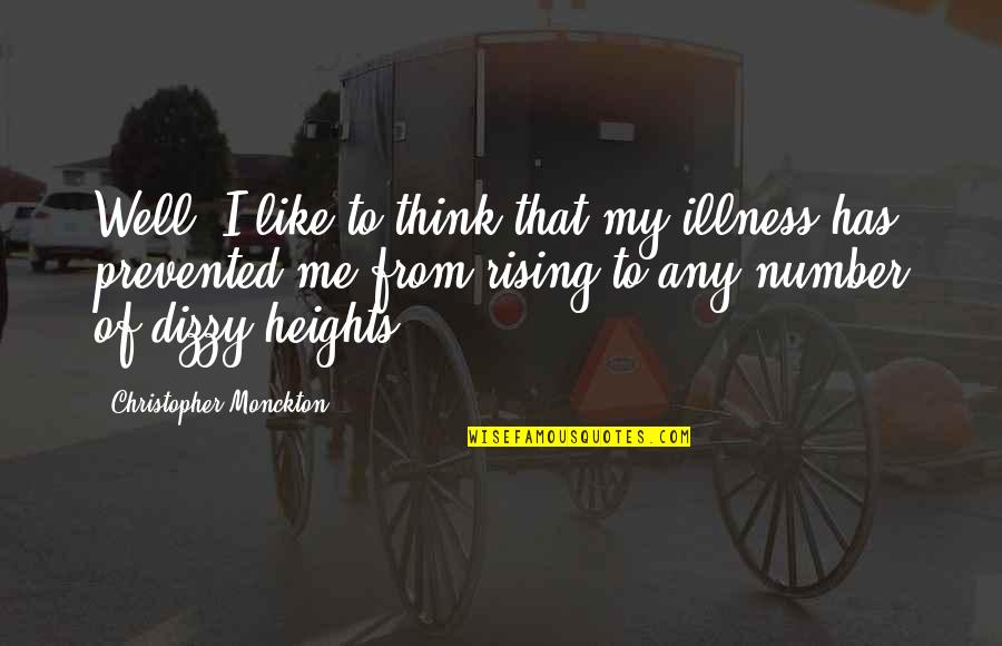 Amway Diamond Quotes By Christopher Monckton: Well, I like to think that my illness