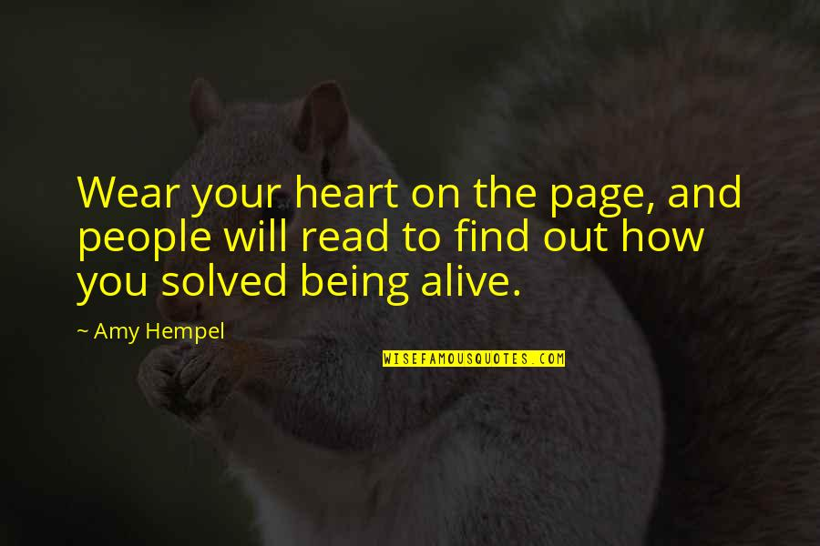 Amy Hempel Quotes By Amy Hempel: Wear your heart on the page, and people