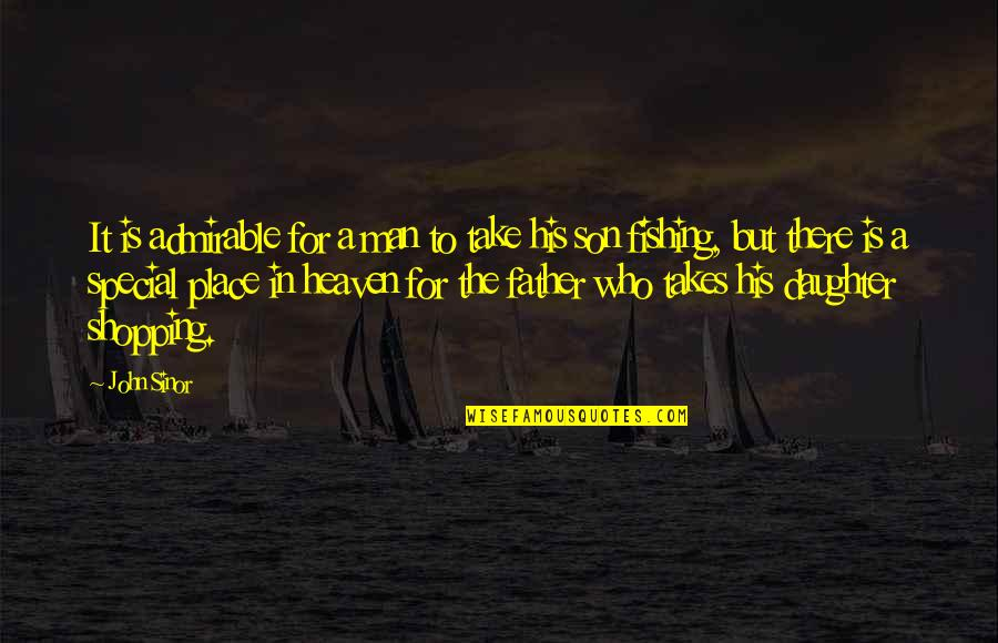 An Admirable Man Quotes By John Sinor: It is admirable for a man to take