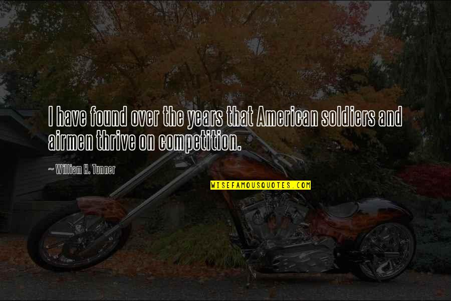 An American Soldier Quotes By William H. Tunner: I have found over the years that American