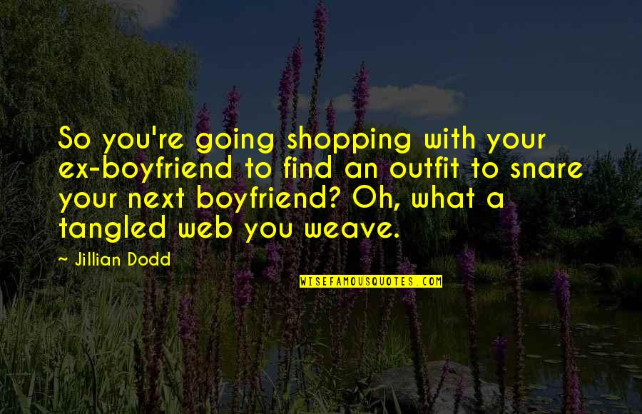 An Ex Quotes By Jillian Dodd: So you're going shopping with your ex-boyfriend to