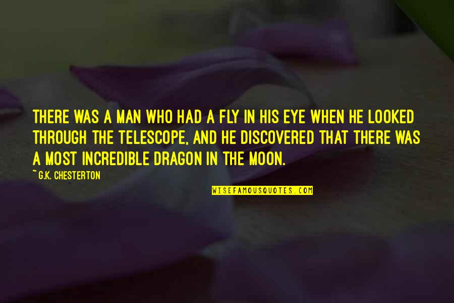 An Incredible Man Quotes By G.K. Chesterton: There was a man who had a fly