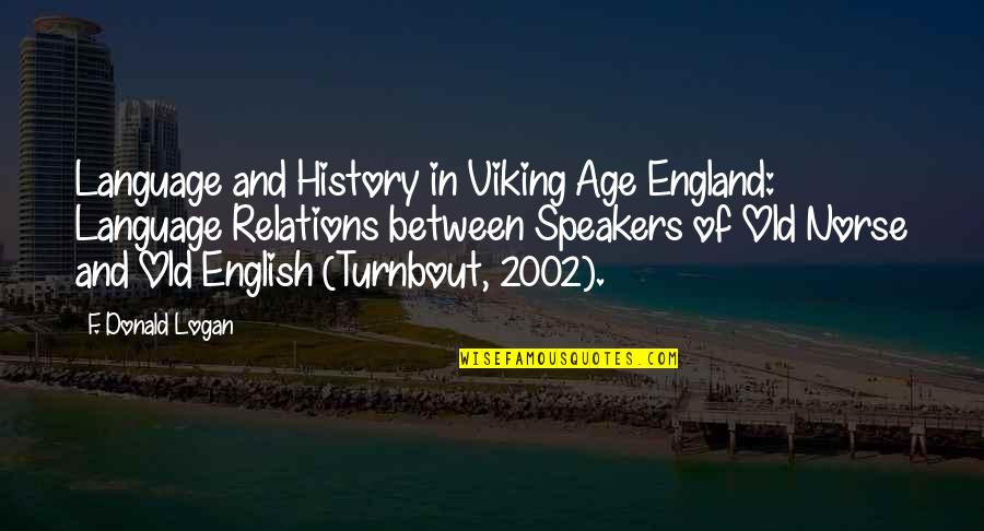 An Old English Quotes By F. Donald Logan: Language and History in Viking Age England: Language