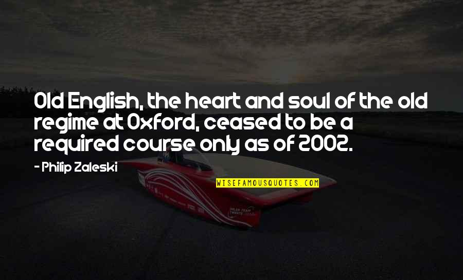 An Old English Quotes By Philip Zaleski: Old English, the heart and soul of the