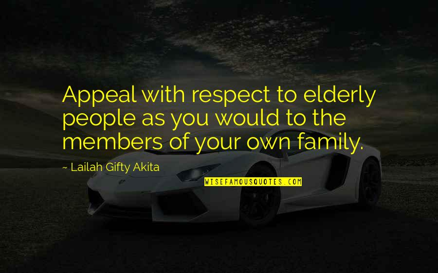 An Old Wise Man Quotes By Lailah Gifty Akita: Appeal with respect to elderly people as you