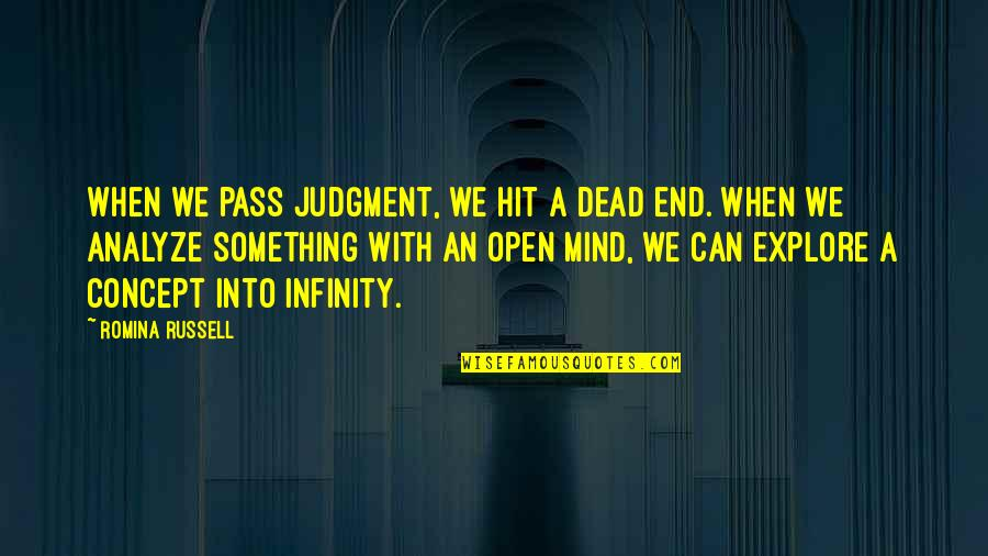 Analyze Quotes By Romina Russell: When we pass judgment, we hit a dead