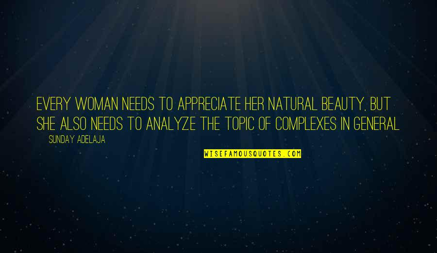 Analyze Quotes By Sunday Adelaja: Every woman needs to appreciate her natural beauty,
