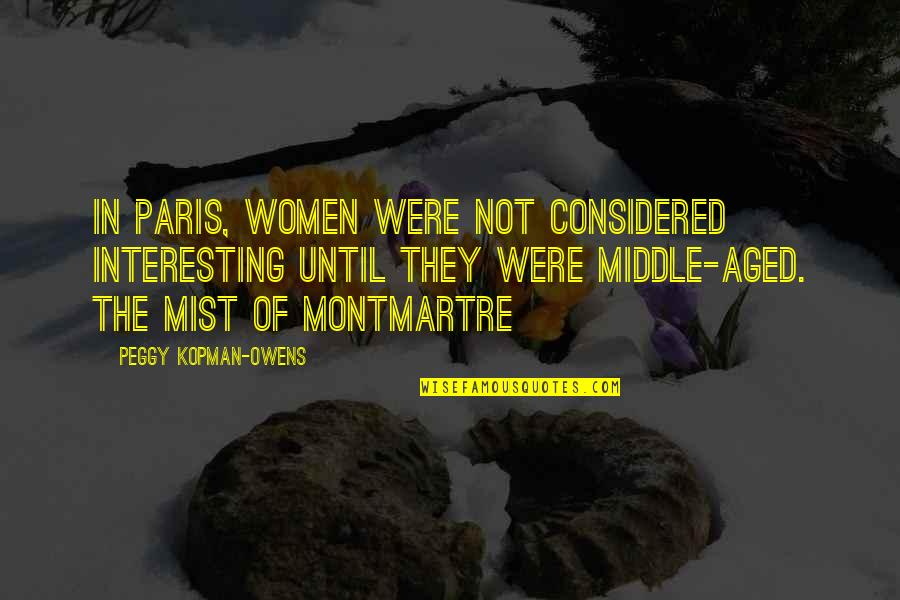 Anarchy Stocking Quotes By Peggy Kopman-Owens: In Paris, women were not considered interesting until