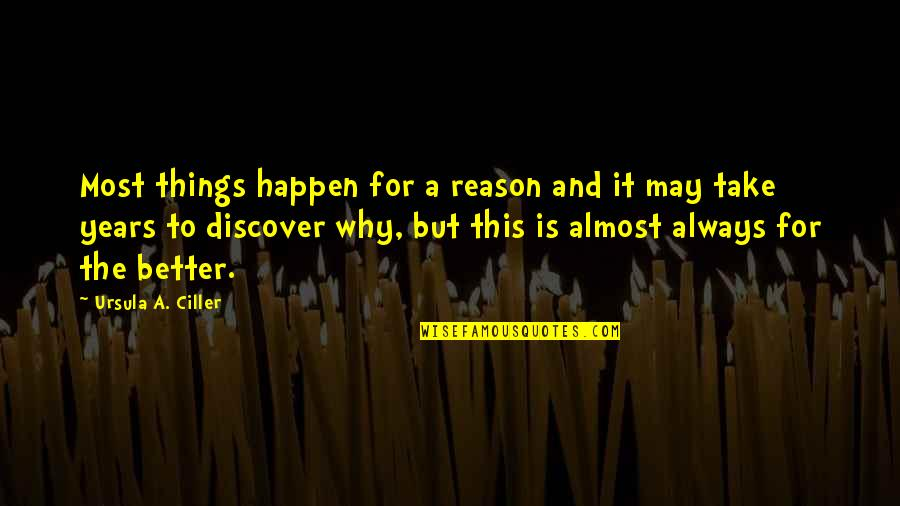 Anarchy Stocking Quotes By Ursula A. Ciller: Most things happen for a reason and it