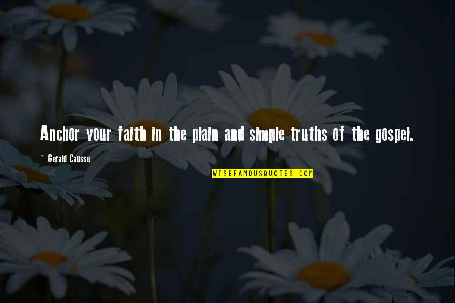 Anchors Quotes By Gerald Causse: Anchor your faith in the plain and simple