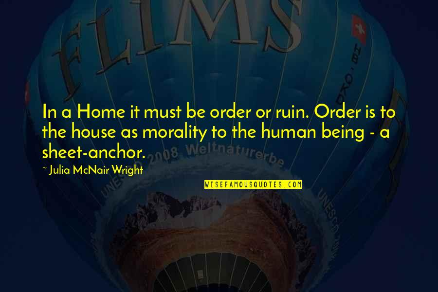 Anchors Quotes By Julia McNair Wright: In a Home it must be order or