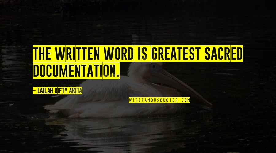Ancient History Quotes By Lailah Gifty Akita: The written word is greatest sacred documentation.