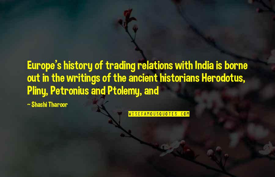 Ancient History Quotes By Shashi Tharoor: Europe's history of trading relations with India is