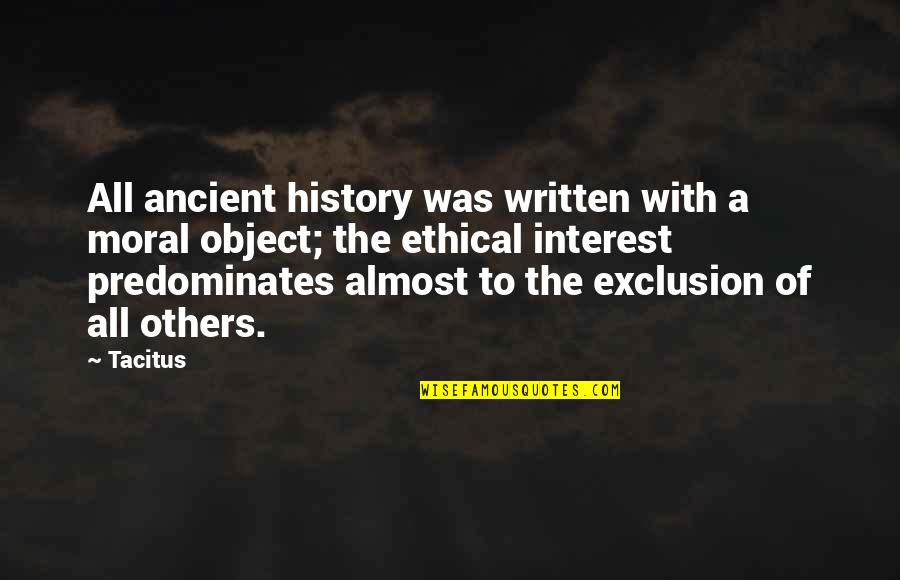 Ancient History Quotes By Tacitus: All ancient history was written with a moral