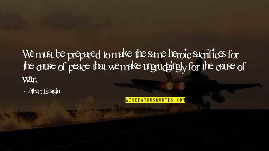 Ancient Scandinavian Quotes By Albert Einstein: We must be prepared to make the same