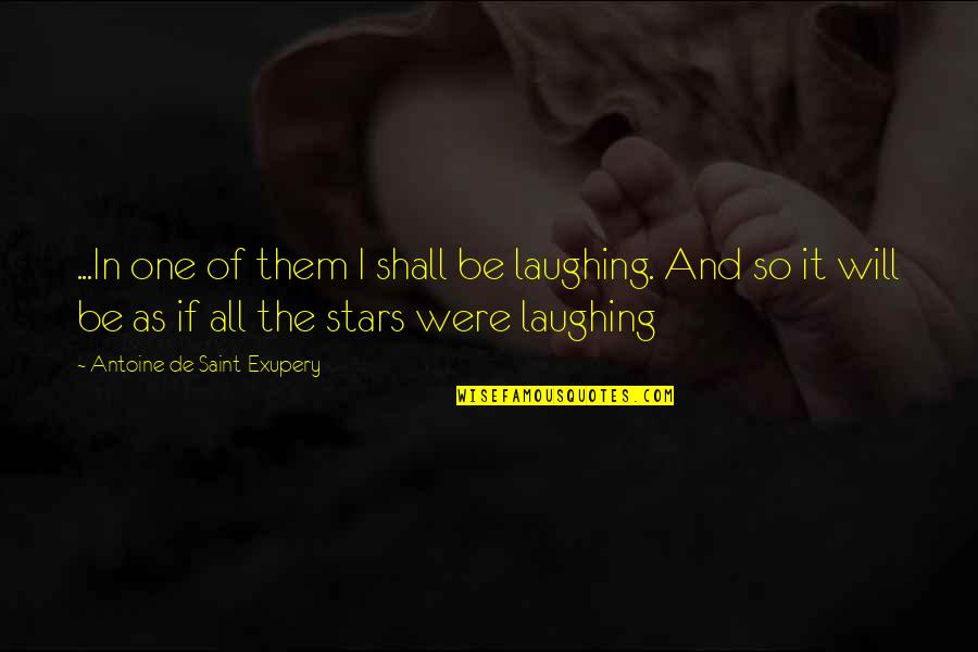 Ancient Scandinavian Quotes By Antoine De Saint-Exupery: ...In one of them I shall be laughing.